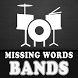 Missing Word: Band Names by BorneoMobile