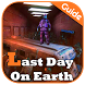 Guide for Last Day on Earth: Survival by Indonesia Jakarta Apps