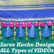 Saree Kuchu Designs VIDEOs Sari Tassels Making App