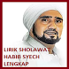 LIRIK SHOLAWAT HABIB SYECH LENGKAP by Loki En Stud