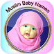 Muslim Baby Names + Meaning by Islamic Study - Quran and Hadith