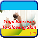 Yoga Exercises To Glowing Skin by Phyt4