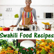 Swahili Food Recipes by Mykool Exousia
