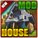 Mods and Addons House for MCPE by Life-Mods