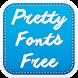 Pretty Fonts Free by Fancy Font For U