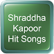 Shraddha Kapoor Hit Songs by Hit Songs Apps