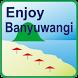 Enjoy Banyuwangi by SukronMoh