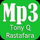 Tony Q Rastafara Koleksi Mp3 by alanpastha