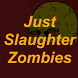 Just Slaughter Zombies Free by Shatalmic
