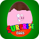 Surprise Eggs Pig - Kids Toys by Surprise App