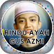 Rindu ayah Sholawat Gus Azmi by ktmsix app