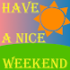 Have a nice weekend by thanki