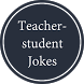 Teacher Student Jokes by Android App Deve