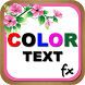 Color Text Fx by ANDROID PIXELS