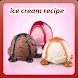 Ice Cream Recipe by Recipes Apps Empire