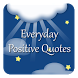 Everyday Positive Quotes by gustar-droid