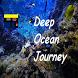 Deep Ocean Journey by Planet technologies