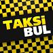 TaksiBul by TAKSİBUL MOBİL TEKNOLOJİLERİ TİCARET A.Ş.