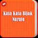 Kata Kata Bijak Naruto LENGKAP by ataqoh
