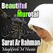 Murottal Merdu Maghfiroh M Husein Surah Arrahman by Dejavu Apps