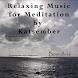 Relaxing Music for Meditation by Katsember