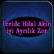 Feride Hilal Akin - iyi Ayrılık Zor Şarkıları by Neverstop Devz