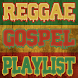 Top Gospel Reggae Playlist Songs Praise & Worship by gospelzik