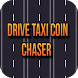 DRIVE TAXI COIN CHASER by My Appsstore7778