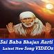 Sai Baba Bhajan Aarti Songs
