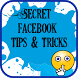 Secret Facebook Tips and Tricks: Tips for Facebook by Torpid Lab