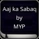 Aaj ka Sabaq by MYP by Islamic-Apps