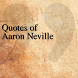 Quotes of Aaron Neville by DeveloperTR