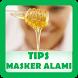 Tips Masker Wajah Alami