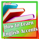 How to Learn English Accents by Rossome Marketing