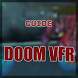 Guide for Doom VFR by Game Guide Studios