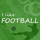 I Like Football by AppAutomat