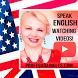 Speak English Watching Videos
