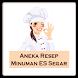 Aneka Resep Minuman ES Segar by sangdroid
