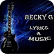Becky G Lyrics & Music by BlooMoonApps