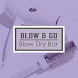 Blow & Go Blow Dry Bar