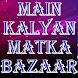 Main Kalyan Bazaar by Main Kalyan Matka Bazar