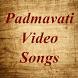 Video Songs of Padmavati