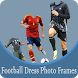 Football Dress Photo Frames by AppMaker Inc