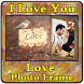 Love Photo Frame by Amazing Night Riders