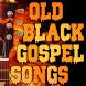 Old Black Gospel Songs (Latest Gospel Songs) by gospelzik
