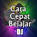 CARA CEPAT BELAJAR DJ TERLENGKAP