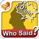 Who Said that? - catch phrases by ThinkCube Inc.