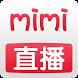 MiMi直播-同城视频交友约会 by lianqi