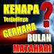KENAPA ? TERJADINYA GERHANA BULAN MATAHARI by Amalan Nusantara