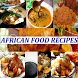 African Food Recipes by Benson Media